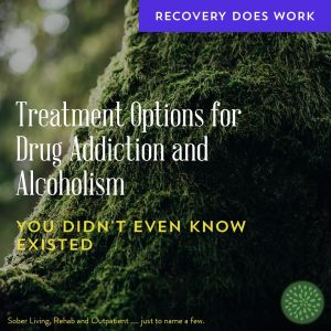 There are many choice for drug addiction and alcoholism treatment. Find one that fits you perfectly.